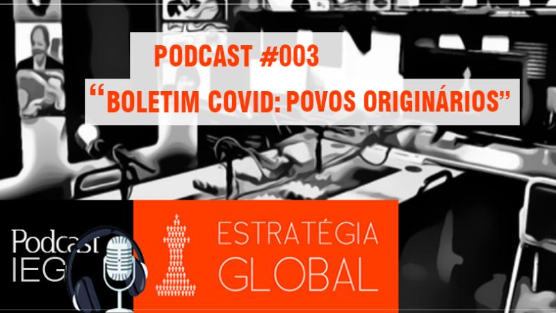 Podcast IEG #3 Boletim Covid-19: povos originários
