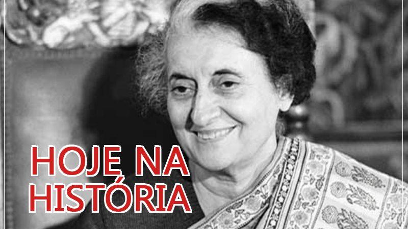 Hoje na História: CIA por trás do assassinato da primeira ministra indiana Indira Gandhi?