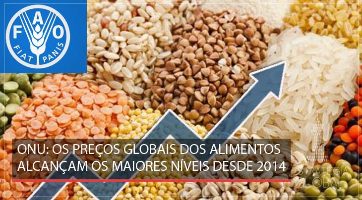 Os preços globais dos alimentos alcançam os maiores níveis desde 2014