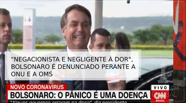 """""""Negacionista e indiferente à dor"""": Bolsonaro é denunciado perante a ONU e a OMS"""