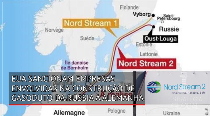 EUA sancionam empresas envolvidas na construção de gasoduto da Rússia à Alemanha
