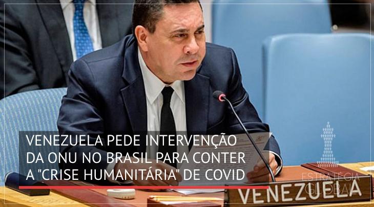 """Venezuela pede intervenção da ONU no Brasil para conter """"crise humanitária"""" do Covid"""