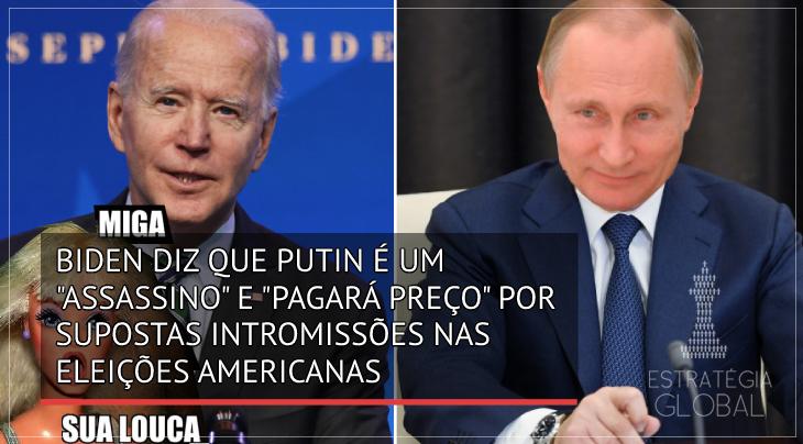 """Biden diz que Putin é um """"assassino"""" e """"pagará preço"""" por supostas intromissões nas eleições dos EUA"""