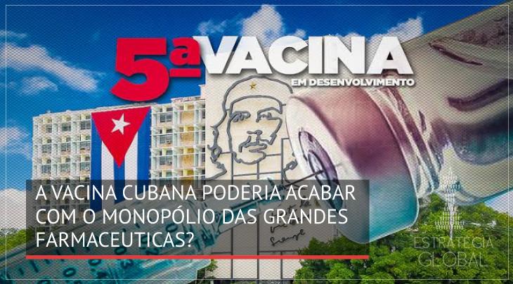 A vacina cubana poderia acabar com o controle das grandes farmacêuticas?