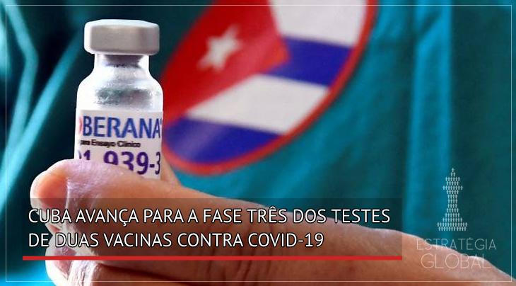 Cuba avança para a fase três  dos testes de duas vacinas contra Covid-19