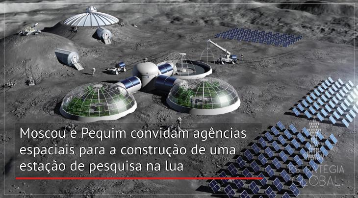 Moscou e Pequim convidam agências espaciais para a construção de uma estação de pesquisa na lua