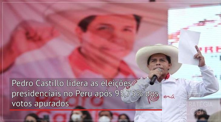 Pedro Castillo lidera as eleições presidenciais no Peru após 95,75% dos votos apurados