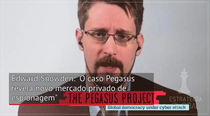 """Edward Snowden: """"O caso Pegasus revela novo mercado privado de espionagem"""""""