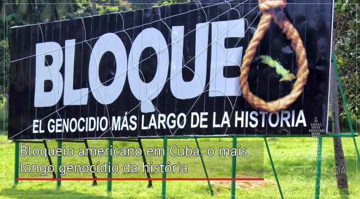 O bloqueio americano em Cuba: o mais longo genocídio da história