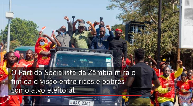 O Partido Socialista da Zâmbia mira o fim da divisão entre ricos e pobres como projeto de governo