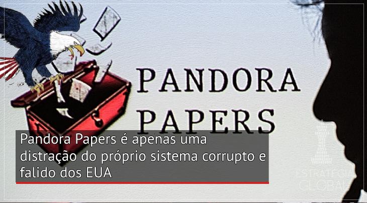 Pandora Papers é apenas uma distração do próprio sistema corrupto e falido americano