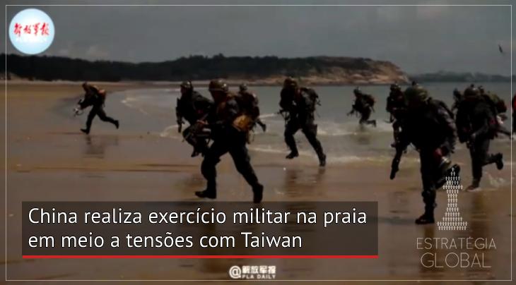 China realiza exercício militar na praia em meio a tensões com Taiwan